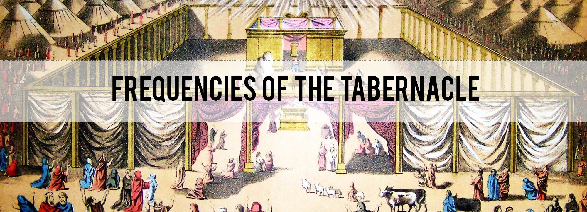 Frequencies of the Tabernacle: a free article published by Steve Rees of Calming Harp